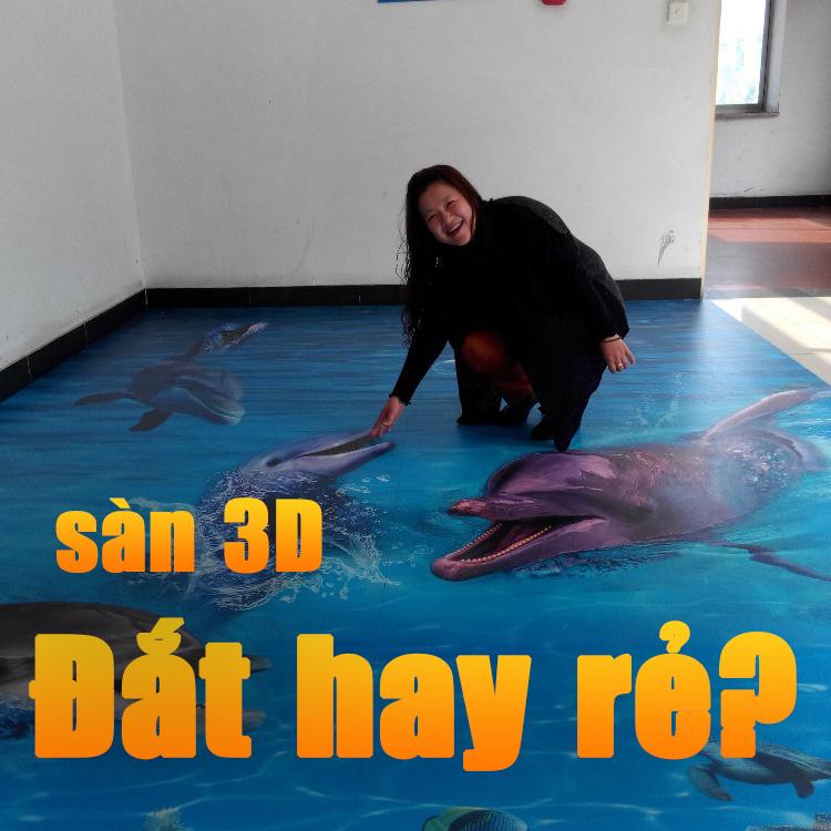 Giá sàn 3D đắt hay rẻ?